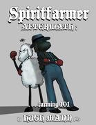 Spiritfarmer Aftermath; ...Farming 101