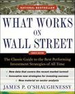 What Works on Wall Street, Fourth Edition: The Classic Guide to the Best-Performing Investment Strategies of All Time
