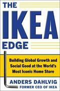 The IKEA Edge: Building Global Growth and Social Good at the World's Most Iconic Home Store