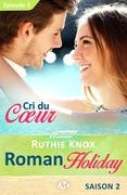 Cri du cœur – Roman Holiday, saison 2 – Épisode 5