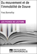 Du mouvement et de l'immobilité d'Yves Bonnefoy