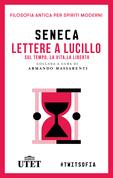 Lettere a Lucilio sul tempo, la vita, la libertà