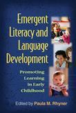 Emergent Literacy and Language Development: Promoting Learning in Early Childhood