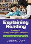 Explaining Reading, Second Edition: A Resource for Teaching Concepts, Skills, and Strategies