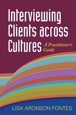 Interviewing Clients across Cultures: A Practitioner's Guide