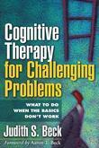 Cognitive Therapy for Challenging Problems