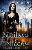 Sacrificed in Shadow: An Urban Fantasy Novel
