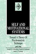 Self and Motivational Systems: Towards A Theory of Psychoanalytic Technique