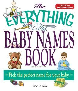 The Everything Baby Names Book, Completely Updated With 5,000 More Names!