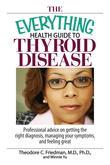The Everything Health Guide To Thyroid Disease