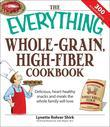 Everything Whole Grain, High Fiber Cookbook