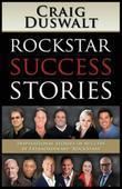 "RockStar Success Stories: Inspirational Stories of Success by Extraordinary ""RockStars"""