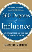 360 Degrees of Influence: Get Everyone to Follow Your Lead on Your Way to the Top