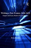 Writing a New France, 1604-1632: Empire and Early Modern French Identity