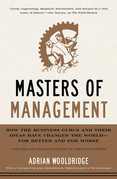 Masters of Management: How the Business Gurus and Their Ideas Have Changed the World-for Better and for Worse
