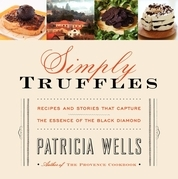 Simply Truffles: Recipes and Stories That Capture the Essence of the Black Diamond