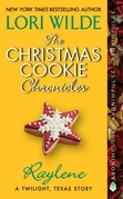The Christmas Cookie Chronicles: Raylene: A Twilight, Texas Story