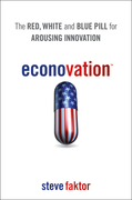 Econovation: The Red, White, and Blue Pill for Arousing Innovation