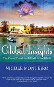Global Insights - The Zen of Travel and BEING in the World