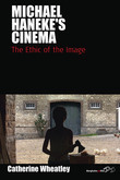 Michael Haneke's Cinema: The Ethic of the Image