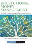 Institutional Money Management: An Inside Look at Strategies, Players, and Practices