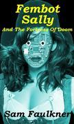 Fembot Sally and the Fortress of Doom (Fembot Sally #2)