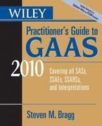 Wiley Practitioner's Guide to GAAS 2010: Covering all SASs, SSAEs, SSARSs, and Interpretations