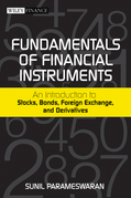 Fundamentals of Financial Instruments: An Introduction to Stocks, Bonds, Foreign Exchange,and Derivatives
