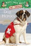 Dog Heroes: A Nonfiction Companion to Magic Tree House Merlin Mission #18: Dogs in the Dead of Night