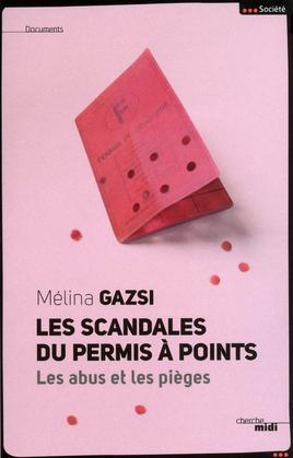 Les scandales du permis à points - Les abus et les pièges
