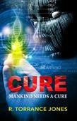CURE: Mankind Needs A Cure