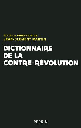 Dictionnaire de la Contre-Révolution