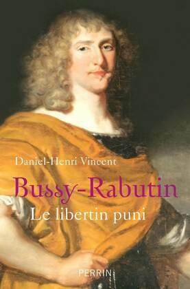Bussy-Rabutin. Le libertin puni
