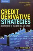 Credit Derivative Strategies: New Thinking on Managing Risk and Return