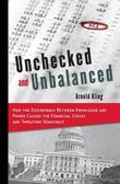 Unchecked and Unbalanced: How the Discrepancy Between Knowledge and Power Caused the Financial Crisis and Threatens Democracy
