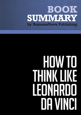 Summary: How to think like Leonardo da Vinci - Michael J. Gelb