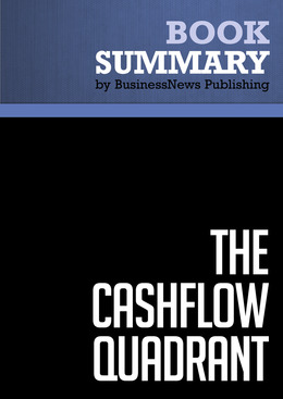 Summary: The CashFlow Quadrant - Robert Kiyosaki and Sharon Lechter