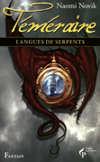 Langues de serpents - Téméraire Tome 6