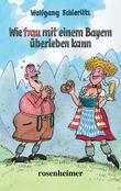 Wie frau mit einem Bayern überleben kann