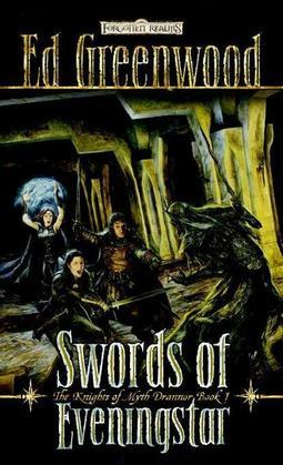 Swords of Eveningstar: The Knights of Myth Drannor, Book I