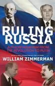 Ruling Russia: Authoritarianism from the Revolution to Putin