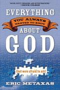 Everything You Always Wanted to Know About God (but were afraid to ask)