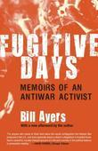 Fugitive Days: Memoirs of an Antiwar Activist