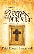 Finding PASSION And PURPOSE For Serving a Loving God