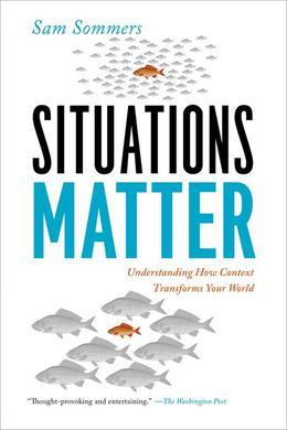 Situations Matter: Understanding How Context Transforms Your World