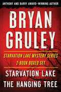 Bryan Gruley's Starvation Lake Mystery Series 2-Book Boxed Set: Starvation Lake and The Hanging Tree