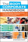 The Body Corporate Handbook: A Guide to Buying, Owning and Living in a Strata Scheme or Owners Corporation in Australia