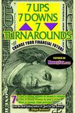 7 UPs, 7 DOWNs & 7 TURNAROUNDs: CHANGE YOUR FINANCIAL FUTURE