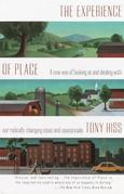 The Experience of Place: A New Way of Looking at and Dealing With our Radically Changing Cities and Countryside