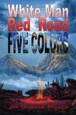 White Man Red Road Five Colors